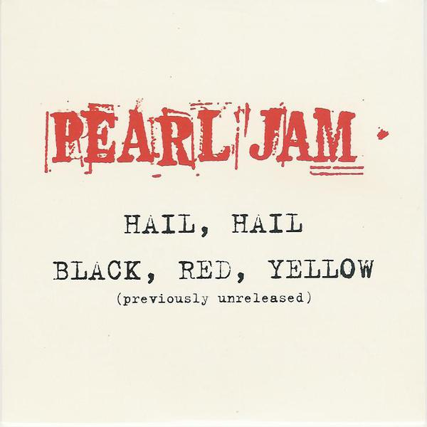 PEARL JAM, hail hail / black, red, yellow cover