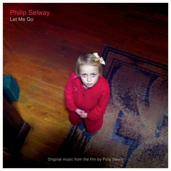 Cover PHILIP SELWAY, let me go - o.s.t.