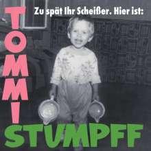 TOMMI STUMPFF, zu spät ihr scheisser. hier ist: cover