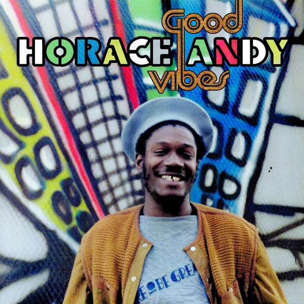 Cover HORACE ANDY, good vibes