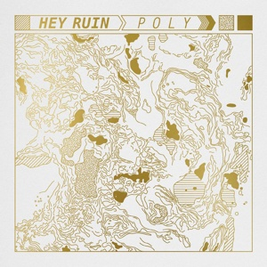 HEY RUIN, poly cover