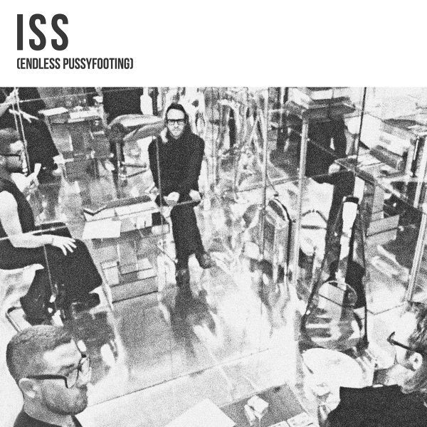 ISS, endless pussyfooting cover