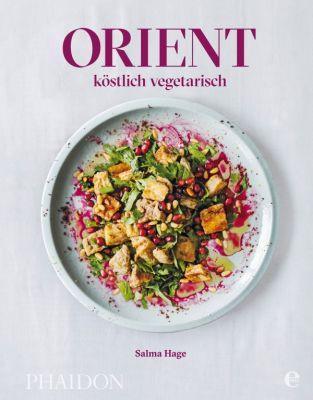 SALMA HAGE, orient - köstlich vegetarisch cover