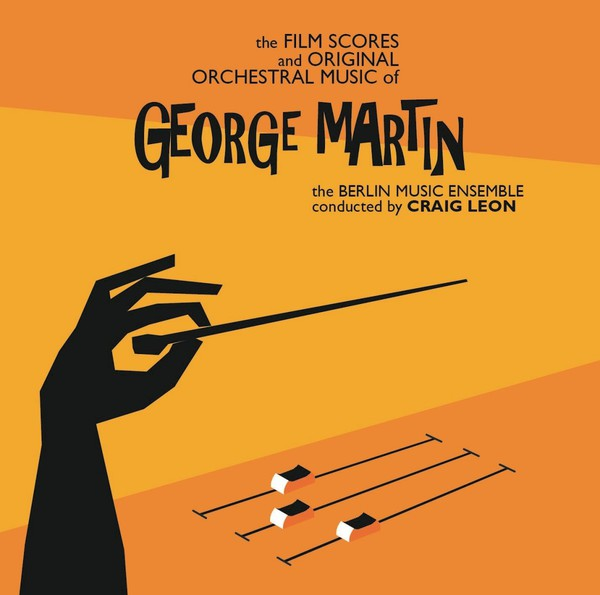 Cover GEORGE MARTIN, the film scores and original orchestral music of