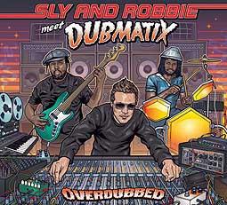 SLY & ROBBIE MEET DUBMATIX, overdubbed cover