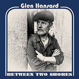 GLEN HANSARD, between two shores cover