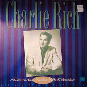 Cover CHARLIE RICH, i´ll shed no tears - best of the hi recordings