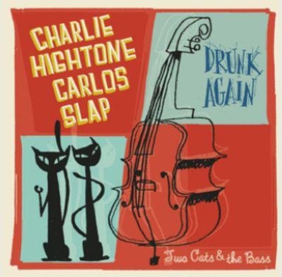 CHARLIE HIGHTONE & CARLOS SLAP, drunk again / so alone cover