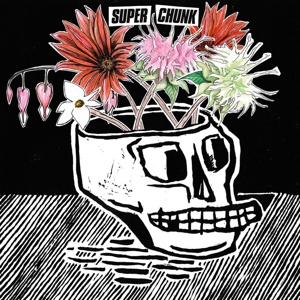 SUPERCHUNK, what a time to be alive cover