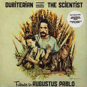 Cover DUBITERIAN MEETS THE SCIENTIST, tribute to augustus pablo