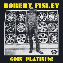 Cover ROBERT FINLEY, goin´ platinum