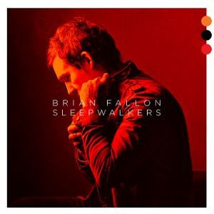 Cover BRIAN FALLON & THE HOWLING WEATHER, sleepwalkers