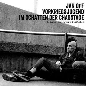 JAN OFF, vorkriegsjugend - im schatten der chaostage cover