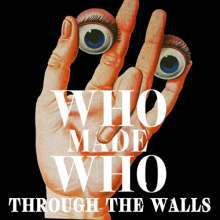 Cover WHOMADEWHO, through the walls