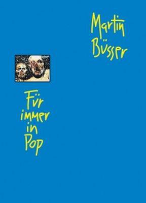 MARTIN BÜSSER, für immer in pop - texte 1990 bis 2010 cover