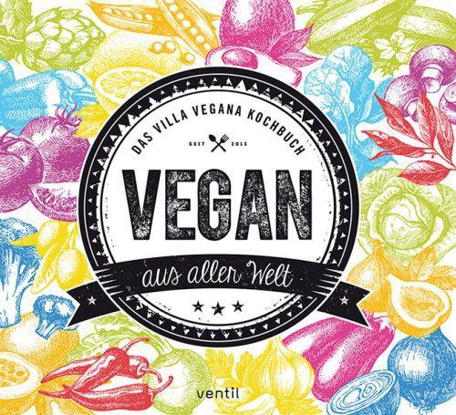 MIRIAM SPANN/JENS SCHMITT, vegan aus aller welt-das villa vegana kochbuch cover