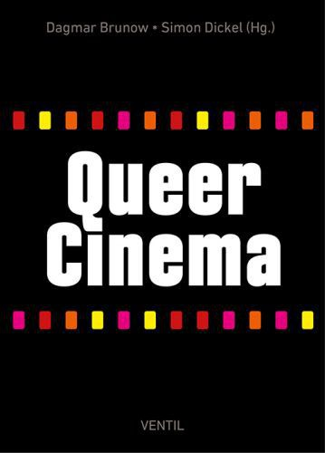 DAGMAR BRUNOW/SIMON DICKEL, queer cinema cover