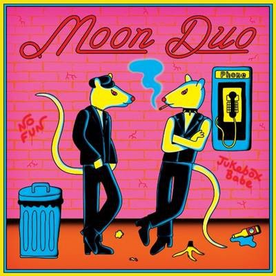 Cover MOON DUO, no fun/jukebox babe