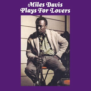 MILES DAVIS, plays for lovers cover