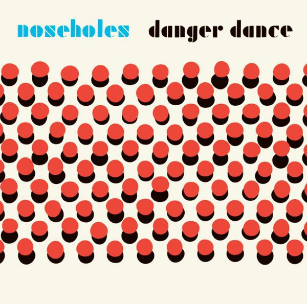 Cover NOSEHOLES, danger dance