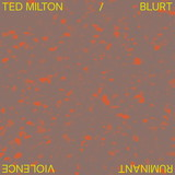 Cover TED MILTON/BLURT, ruminant violence