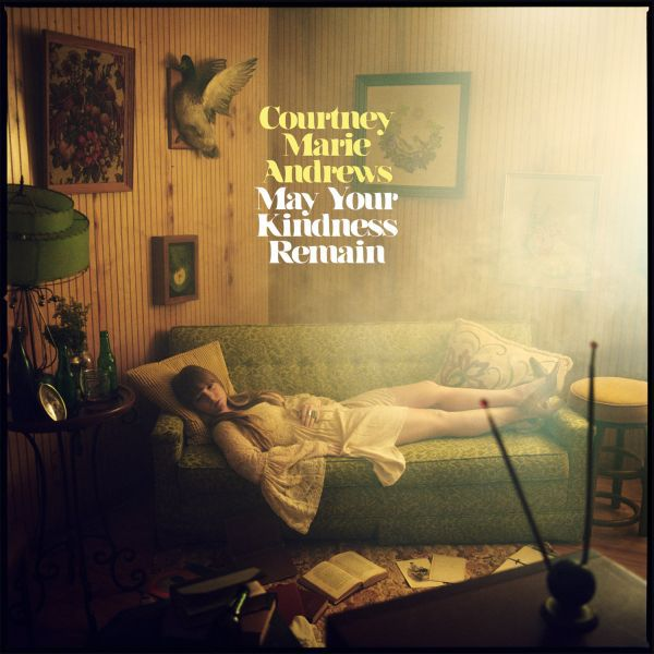 Cover COURTNEY MARIE ANDREWS, may your kindness remain