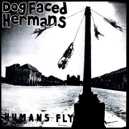 DOG FACED HERMANS, humans fly cover