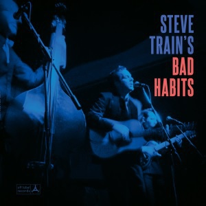 STEVE TRAIN AND HIS BAD HABITS, s/t cover