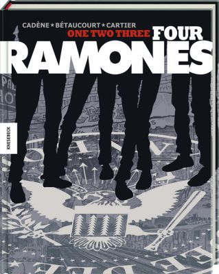 Cover XAVIER BÉTAUCOURT/BRUNO CADÈNE, one, two, three, four, ramones!