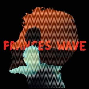 FRANCES WAVE, keep it together cover