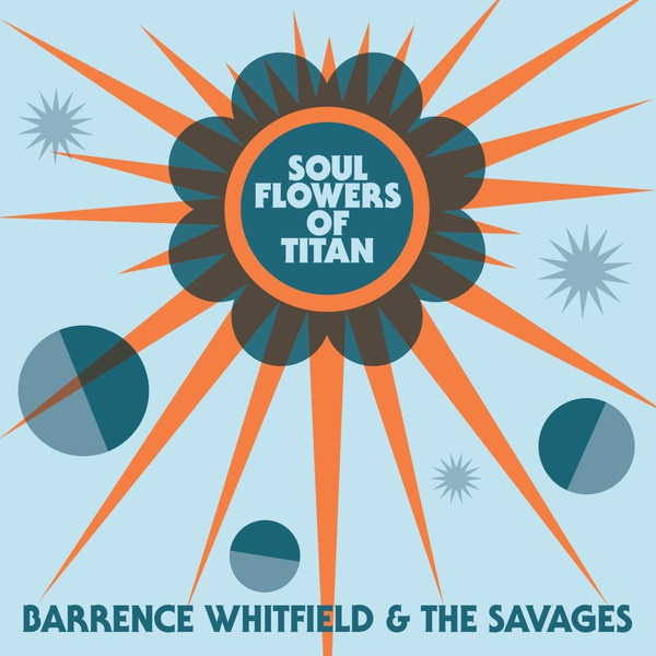 Cover BARRENCE WHITFIELD & THE SAVAGES, soul flowers of titan