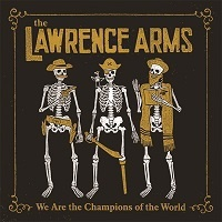 LAWRENCE ARMS, we are the champions of the world cover