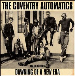 Cover COVENTRY AUTOMATICS AKA THE SPECIALS, dawning of a new era