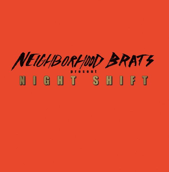 NEIGHBORHOOD BRATS, night shift cover