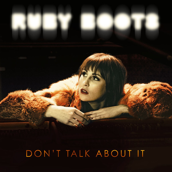 RUBY BOOTS, don´t talk about it cover