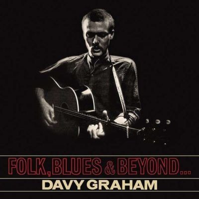 Cover DAVY GRAHAM, folk, blues & beyond