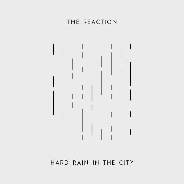 Cover THE REACTION, hard rain in the city