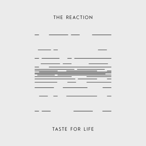 Cover THE REACTION, taste for life