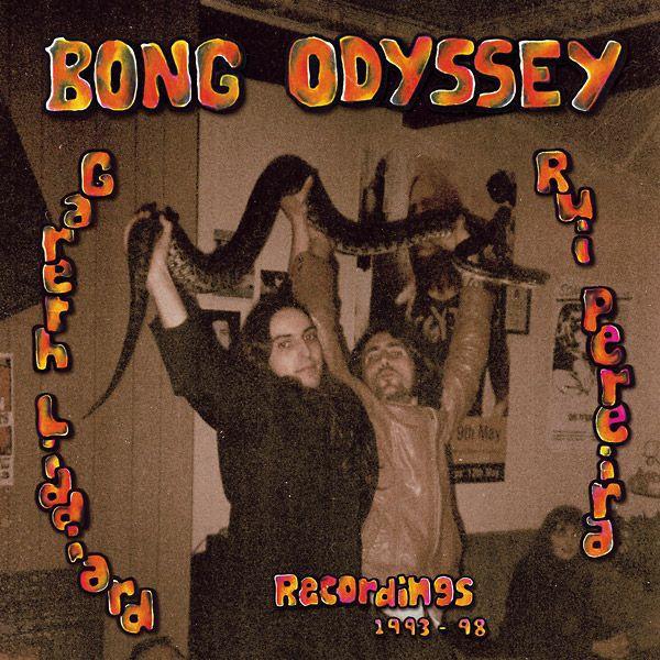 BONG ODYSSEY (THE DRONES), gareth liddiard & rui pereira recordings 93-98 cover