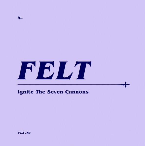 FELT, ignite the seven cannons cover