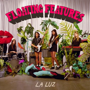 LA LUZ, floating features cover