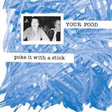 YOUR FOOD, poke it with a stick cover