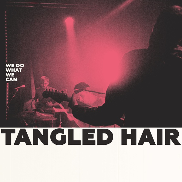 TANGLED HAIR, we do what we can cover
