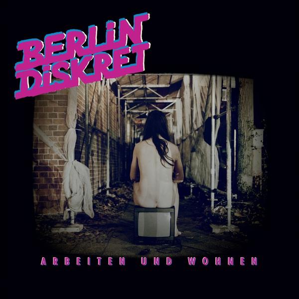 BERLIN DISKRET, arbeiten und wohnen cover