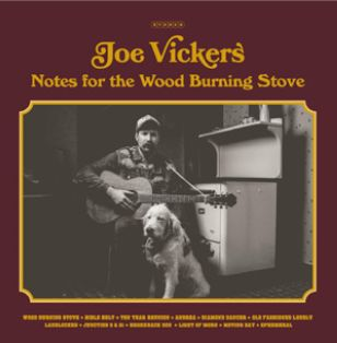 Cover JOE VICKERS, notes for the wood burning stove