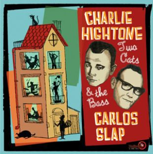 CHARLIE HIGHTONE & CARLOS SLAP, two cats and the bass cover