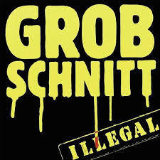 GROBSCHNITT, illegal cover
