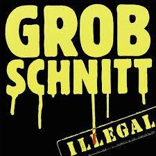 GROBSCHNITT, illegal cover