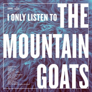 V/A, i only listen to the mountain goats: all hail cover