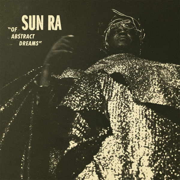 SUN RA, of abstract dreams cover